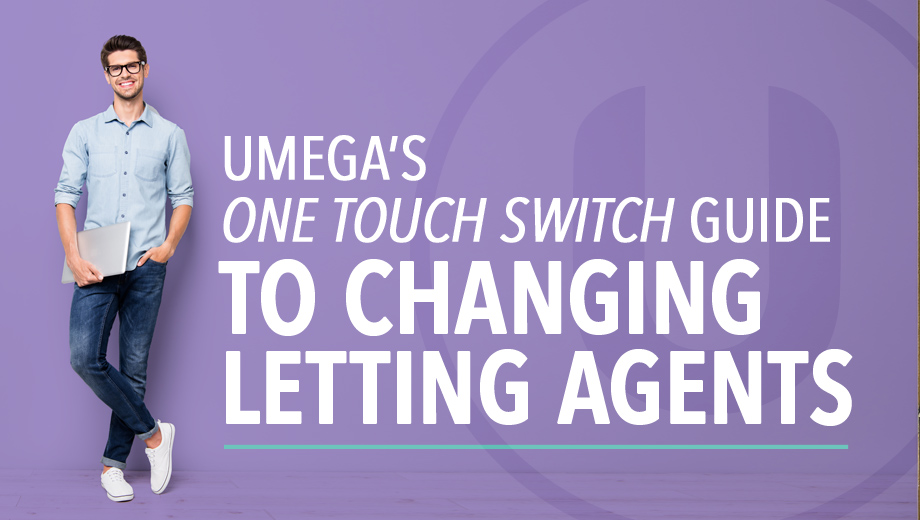 Our One Touch Switch guide to changing letting agents