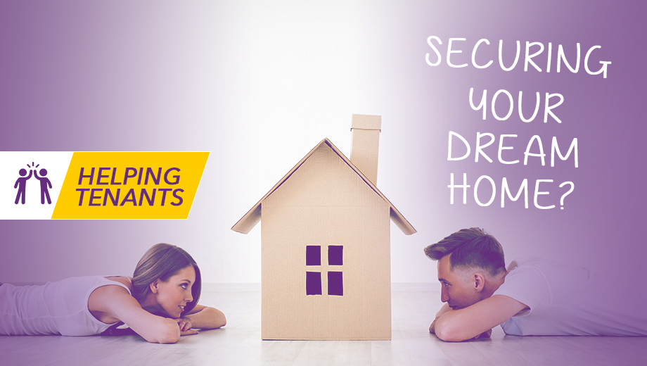 Helping Tenants - Securing your dream home