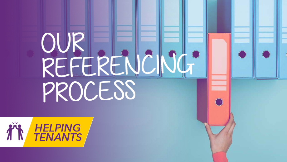 Helping Tenants - Our referencing process