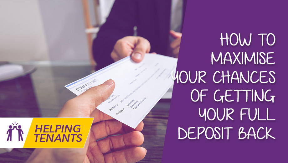 What to do to maximise the chances of getting your full deposit back