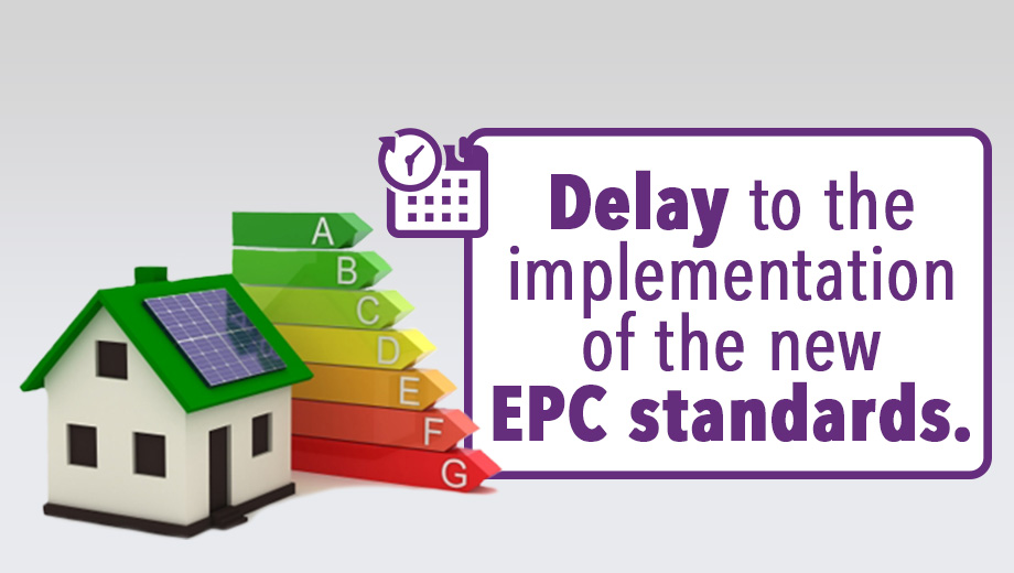 Delay to the implementation of the new EPC standards.