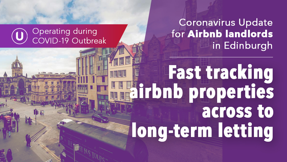 Coronavirus Update for Airbnb landlords in Edinburgh : Fast tracking airbnb properties across to long to long-term letting