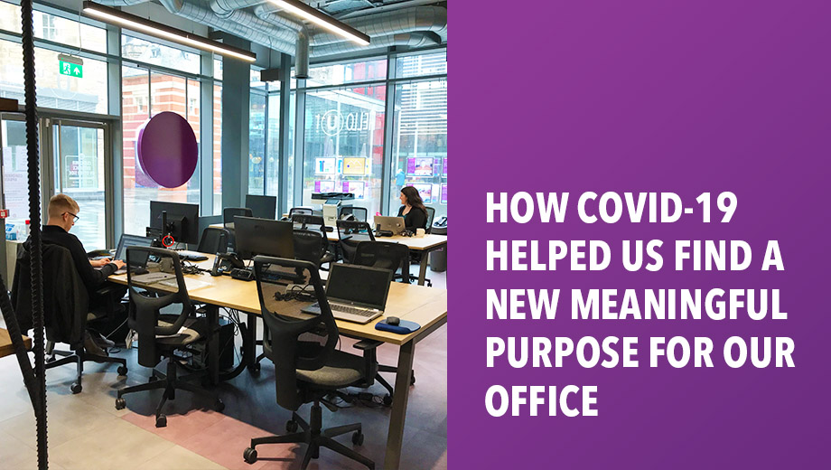 How COVID-19 helped us find a new meaningful purpose for our office
