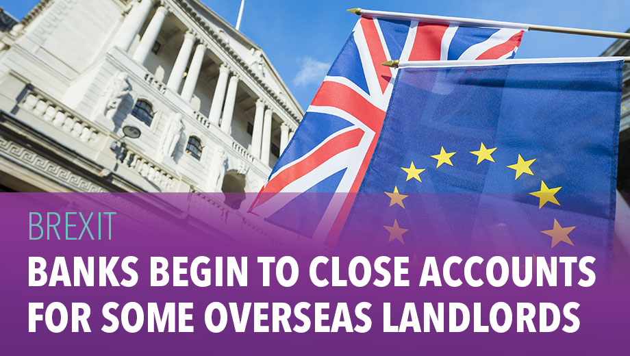 Banks begin to close accounts for some overseas landlords